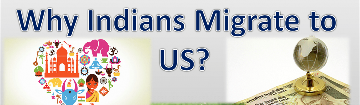 Why Indians Migrate to the United States (US)