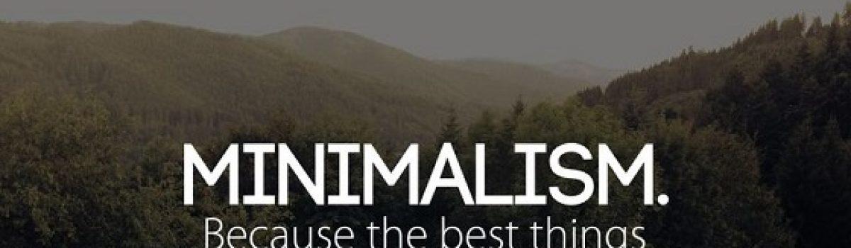 Minimalism – The Way Of Life